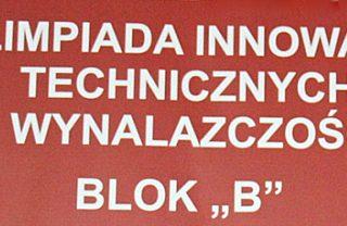 """Olimpiady Innowacji Technicznych i Wynalazczości – Blok B """"Wynalazczość"""""""